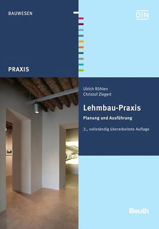 Lehmbau-Praxis – Planung und Ausführung, 2., vollständig überarbeitete Auflage, Röhlen/Zeigert, 2014
